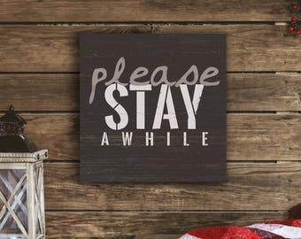 Please Stay Awhile -  Gallery Wrapped Canvas | Inspirational Home Decor | Canvas | Wall Art | Print Canvas | Farmhouse Decor | Mudroom Decor