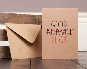 Good Luck Card Sorry You're Leaving  Funny Greetings Card Recycled