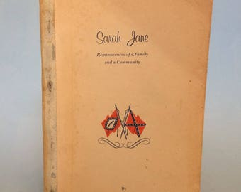Sarah Jane, Reminiscences of a Family and a Community by Lee Sanders and Nola Green Biography
