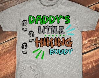 Daddys Hiking buddy,  Daddys little helper, Hiking SVG, Hiking shirt svg, Hiking baby, Hiking boot svg, Hiking for Dad, Hiking gifts for dad