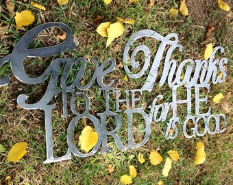Metal Scripture Wall Hanging- Give Thanks to the Lord for He is good Psalm 136:1