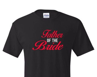 Father of the Bride shirt, Father of the Bride Gift, I Survived my Daughter's Wedding, Dad Tshirt, Gift for Dad, Dad Tshirt