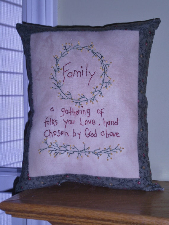 Pillow, Primitive,  Hand Embroidery, Family, Saying,