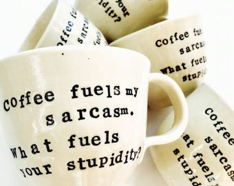 Coffee, coffee cup, coffee lovers, coffee quotes, funny quotes, handmade, limited edition, Made in Australia.