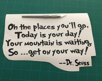 Dr. Seuss Quote Vinyl Decal