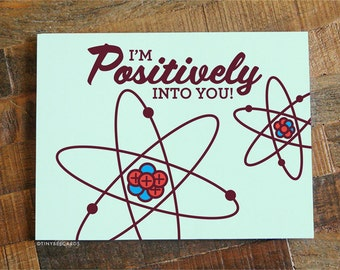 """Funny Science Card """"Positively Into You"""" - Scientist Card, Science Art, Geeky nerdy gifts, Funny Anniversary Card, Love Card, Geeky Cards"""