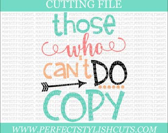 Those Who Can't Do, Copy SVG - Diva Svg, DXF, Eps, PNG Files for Cutting Machines Cameo or Cricut