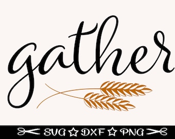 Gather SVG, Farmhouse SVG, Wall Decor Svg, Wooden Sign File, Housewarming, Family Svg, First Home Svg, Home Sweet Home