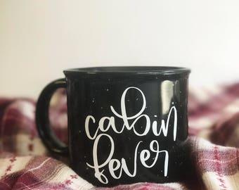Cabin Fever Camp Mug -White or Black | Campfire Stoneware 13 oz Mugs | Hot Chocolate | Outdoor | Cabin | Camping | Coffee | Adventure | Fall
