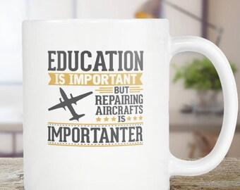 Repairing Aircrafts Coffee Mug Funny Gift Idea