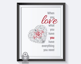 """When You Love What You Have Print 8.5""""x11"""" - inspirational print / art print / wall print / life print / quote / mint print/ poster"""
