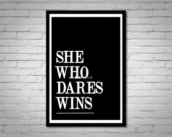 Black and White She Who Dares Wins Quote Wall Art Print