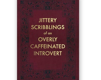 Jittery Scribblings of an Overly Caffeinated Introvert - JOURNAL - Humor - Gift