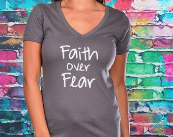 Faith Over Fear V-neck- Mother's day, Faith over Fear T-shirt- Women's shirt, Christian Shirt, Gift, Faith Over Fear, vneck, fitted tee.