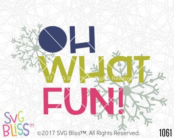 Oh What Fun SVG, Christmas, Winter, Snow Day, Snowflake, Kids, Cute, Original, Cricut & Silhouette Compatible Cutting File, DXF, SVG Bliss