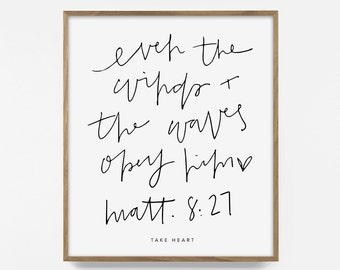 The Wind & Waves Obey Him, Printable, Mathew 8:27, Inspirational Ocean Print, Coastal Décor, Ocean Typography, Word Art, Hand Lettered Quote