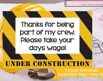Construction Wages Party Favor Sign | Construction Party Printed Sign | Construction Birthday Sign | Under Construction Party Favors Sign