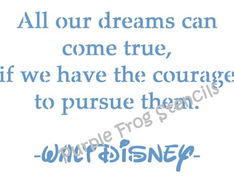 Walt Disney Quote Different Sizes Available Reg and Commercial Grade Thickness