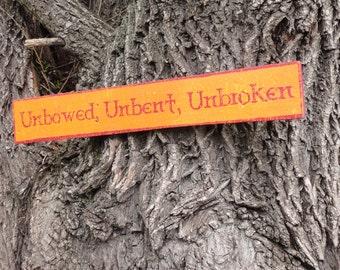 Unbowed, Unbent, Unbroken Wooden Sign - Made to Order
