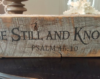 Be Still and Know / Psalm 46:10 / Shelf Sitter Barnwood block ON SALE 15