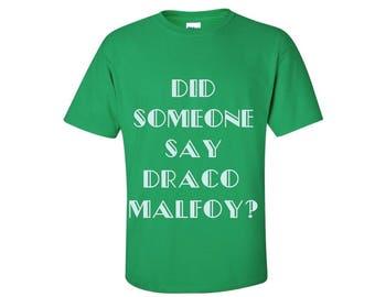 Did someone say Draco Malfoy? Tshirt