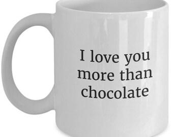 love you chocolate mug, i love you mug, chocolate lover gift, love you more than chocolate, coffee mug, love mug, love you more than
