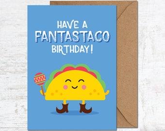 Taco Birthday Card, Foodie Birthday Card, Funny Birthday Card, Cute Birthday Card, Character Birthday Card, Taco Puns, Burrito Birthday Card