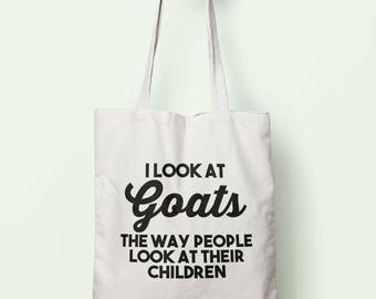 I Look At Goats The Way People Look At Their Children Tote Bag Long Handles TB1187