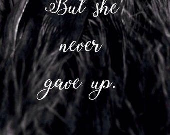 But she never gave up.