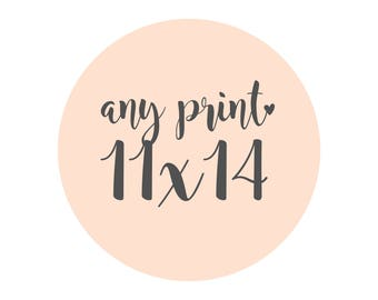 Any print in an 11x14
