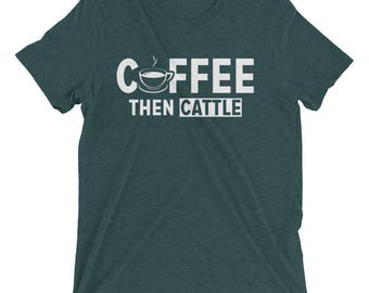 Funny Coffee Then Cattle Short sleeve t-shirt