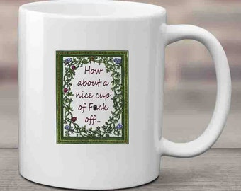 Cup of F#ck Off Coffee Mug, Adult Coffee Mug, Funny Coffee Mug, Tea Mug, Indignation, Sarcastic, Ceramic Mug, Coffee Lover, Tea Lover