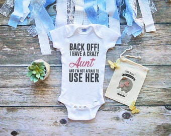 Back Off I Have a Crazy Aunt Uncle Grandma Grandpa Onesie - Custom Text - Baby Shower Gifts for Baby Boy - Infant & Newborn Clothes - M315