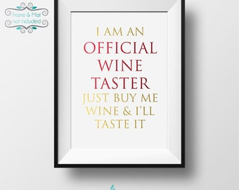 I Am An Official Wine Taster - Just Buy Me Wine & I'll Taste It Gold and Red Foil 5 x 7 Print