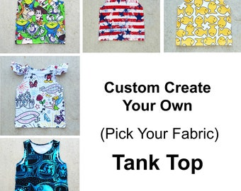 Custom Create your own Tank top , pick your own fabric, tank top tank, ,toddler tank boys tank, girls tank