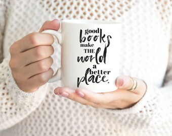 Book Mug with Saying - Good Books Make the World a Better Place - Book Lover Gift - English Major Gift - English Teacher Gift - Book Nerd