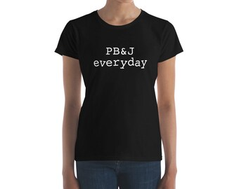 PB and J Shirt PB&J Every Day T-Shirt for Peanut Butter and Jelly Fanatics and PBJ Sandwich Professionals