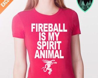 Fireball is my spirit animal shirt, Fireball shirt, Fireball Whiskey Shirt, Fireball Whiskey Tee, Fireball Gift, Fireball Womens Shirt
