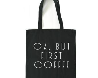 but first coffee, tote bag, coffee gift, black tote bag, canvas tote bag, teacher tote bag, gift for her, shopping bag, market bag,