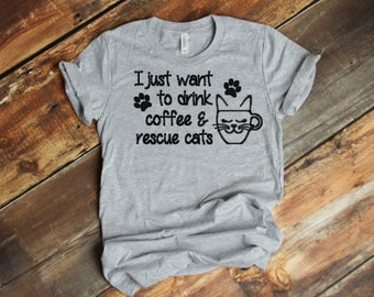 Drink Coffee and Rescue Cats Shirt // Coffee Cup and Cat