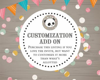 Customization Add On. The price and turn around time may vary to the custom design order