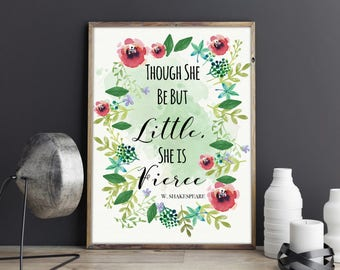 Though she be but little, she is fierce Inspirational Quote Watercolour Flowers Girls Room Wall Art Nursery Print