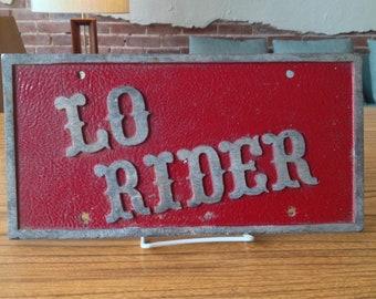 Vintage Lo Rider Aluminum Plaque