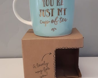 Your Just My Cup of Tea - Cup LB102