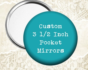 Custom or Photo 3 1/2 Inch (8.9cm) Pocket Mirrors - Choose Quantity at Checkout