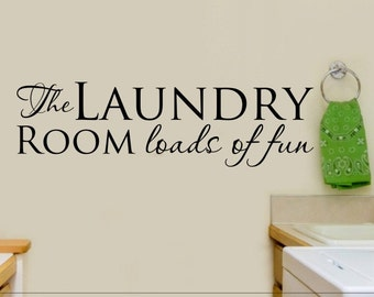 Laundry Room Decor The Laundry Room Loads of Fun Laundry Room Wall Decals Wall Sticker Vinyl Lettering Removable Wall Decor Signs Decoration