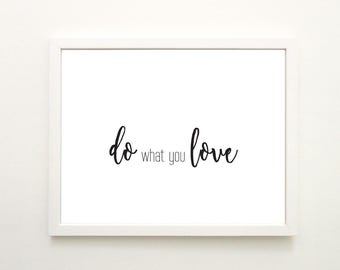 Printable poster Do what you love inspirational print home decor poster instant download wall art