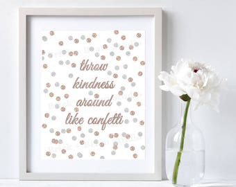throw kindness - confetti - glitter confetti - rose gold glitter - blush pink art - boho dorm decor - positive message - inspirational quote