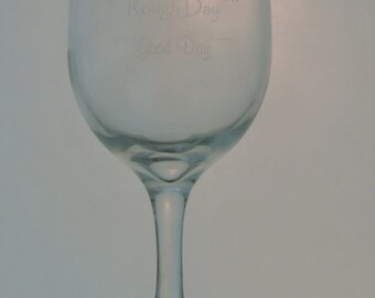 Good day Bad day Stemmed Wine Glass