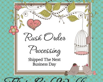 Rush My Order - Order Will Be Shipped Out the Next Business Day